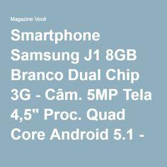 "Smartphone Samsung J1 8GB Branco Dual Chip 3G - Câm. 5MP Tela 4,5"" Proc. Quad Core Android 5.1 - Magazine 123claudia"