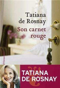 Le Bouquinovore: Son carnet Rouge, Tatiana de Rosnay