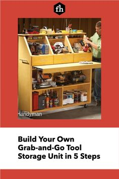 Build Your Own Grab-and-Go Tool Storage Unit in 5 Steps Handyman Magazine, Work Surface, Drawer Fronts, Tool Storage, Build Your Own, Panel Doors, Working Area, How To Make Bows, Organization Hacks