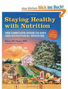 Staying Healthy with Nutrition, The Complete Guide to Diet and Nutritional Medicine