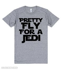 Pretty Fly For A Jedi Pretty Fly For A Jedi, the best kinda parody shirt for any Star Wars fan! Get your favorite scifi fan this design as the perfect gift. Printed on Skreened T-Shirt