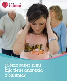 ¿Cómo saber si mi hijo tiene #anorexia o bulimia?   Existen probabilidades de que en la #etapa de la #adolescencia se desarrollen los temidos #trastornos #alimentarios. Conoce aquí sobre la anorexia y la bulimia.