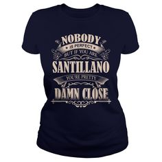 SANTILLANO Nobody is perfect. But if you are SANTILLANO you're pretty damn close - SANTILLANO Tee Shirt, SANTILLANO shirt, SANTILLANO Hoodie, SANTILLANO Family, SANTILLANO Tee, SANTILLANO Name #gift #ideas #Popular #Everything #Videos #Shop #Animals #pets #Architecture #Art #Cars #motorcycles #Celebrities #DIY #crafts #Design #Education #Entertainment #Food #drink #Gardening #Geek #Hair #beauty #Health #fitness #History #Holidays #events #Home decor #Humor #Illustrations #posters #Kids…