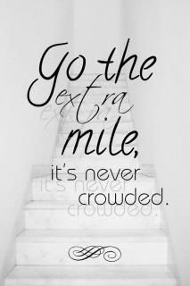 "...perseverance ""Go the extra mile, it's never crowded."""