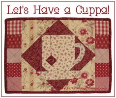 Let's Have a Cuppa! Tea Mat Quilt Pattern - free to members!