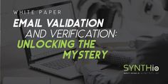Email Validation, White Paper, Blogging