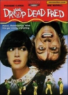 Drop Dead Fred❤( Makes you want to have an imaginary friend)
