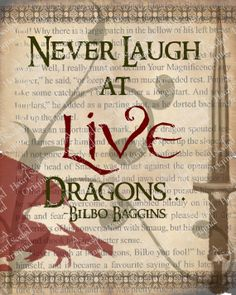 Never Laugh at Live Dragons Bilbo Baggins The Hobbit
