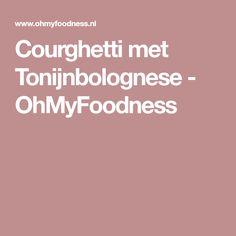 Courghetti met Tonijnbolognese - OhMyFoodness