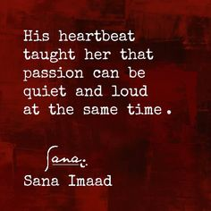 His heartbeat knew passion's secrets. ❤️ _____________________________ #instadaily #instaart #instagood #storyteller #story #writersofinstagram #authorsofinstagram #artsy #arts #reader #writersnetwork #literature #reading #writerscorner #expression #writing #followme #author #thoughts #writer #artist #creator #inspiration #love #passion #quotes #sanaimaad
