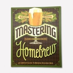 Mastering Homebrew: The Complete Guide to Brewing Delicious Beer, Randy Mosher. Available at TeichDesign.com $