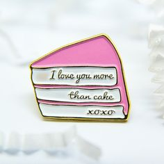 I Love You More Than Cake Enamel Pin Lapel by PinkSaguaroStudio