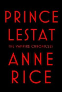 Prince Lestat by Anne Rice.  Click the cover image to check out or request the science fiction and fantasy kindle.