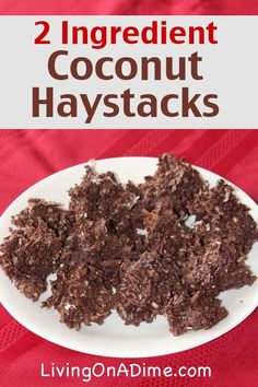 Easy 2 Ingredient Chocolate Coconut Haystacks Recipe