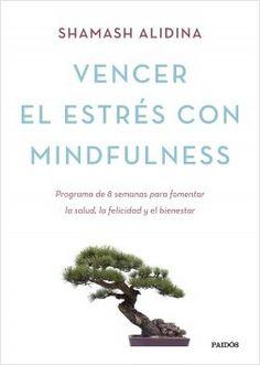 Vencer el estrés con mindfulness, de Shamash Alidina - Enlace al catálogo: http://benasque.aragob.es/cgi-bin/abnetop?ACC=DOSEARCH&xsqf99=775077