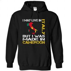 I May Live in Italy But I Was Made in Cameroon - #hooded sweatshirts #t shirt websites. CHECK PRICE => https://www.sunfrog.com/States/I-May-Live-in-Italy-But-I-Was-Made-in-Cameroon-zimzgkjvmi-Black-Hoodie.html?60505