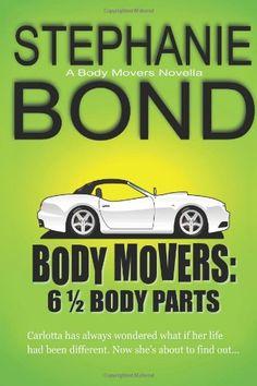 6 1/2 Body Parts: a Body Movers novella by Stephanie Bond,http://www.amazon.com/dp/0989042960/ref=cm_sw_r_pi_dp_v4s8sb1R136R7V7J