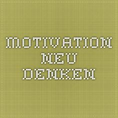Motivation neu denken Schmidt, Content, Motivation, Daily Motivation, Determination