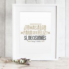 "Lámina ""¿Tomas algo para ser feliz? Sí, decisiones"". Diseño de Mr.Wonderful. A la venta en: http://www.mrwonderfulshop.es"