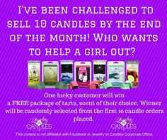 I've been challenged to sell 10 candles by the end if the month!!  Everyone that places an order will be entered to win a free tart from me!!   Www.jewelryincandles.com/store/marinamcleod