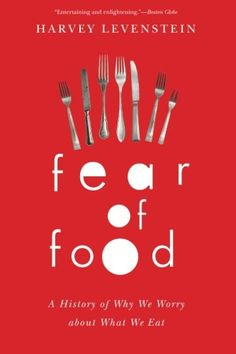 Fear of Food: A History of Why We Worry about What We Eat by Harvey Levenstein http://www.amazon.com/dp/022605490X/ref=cm_sw_r_pi_dp_dGsMtb0Z5TPAB1VT