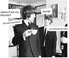 Jokes and Memes Only A Beatles Fan Would Get Book 2 - Biscuits - Wattpad