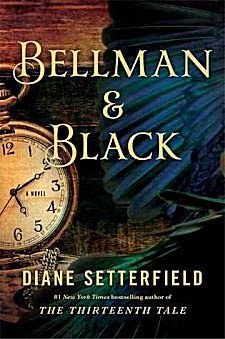 Bellman & Black by Diane Setterfield ~ Kittling: Books Amazing book! Just finished it, couldn't put it down!
