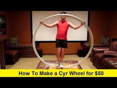 Cyr wheels cost around $500 to buy. Make your own starter wheel for $50. This is a good way to learn basic spins and waltzes. It is a great way to find out i...