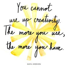 You cannot use up creativity. The more you use the more you have #quote #saying #cite #citing #word #wisdom #crativity