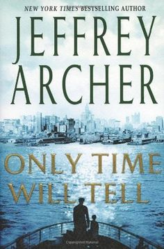 Only Time Will Tell (The Clifton Chronicles #1) by Jeffrey Archer My…