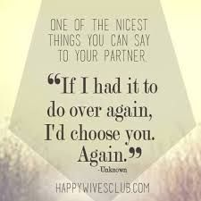 Quotes About Love: I'd Choose You Again - Happy Wives Club - Quotes Daily Happy Wife Quotes, Witty Quotes, Top Quotes, Life Quotes, Inspirational Quotes, Daily Quotes, Long Distance Love, Cute Love Quotes, Marriage Life