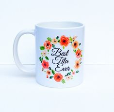 Best Tita Ever Mug Best Tita Ever Coffee Mugs by PiaMiaBoutique