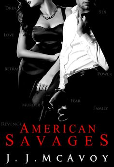 American Savages by J.J. McAvoy   Ruthless People #3   March 19th, 2015