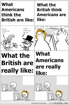 British People and American People. Lol that's so true im not even going to argue
