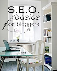 SEO Basics for Bloggers - 10 Tips for Better Search Engine Optimization.