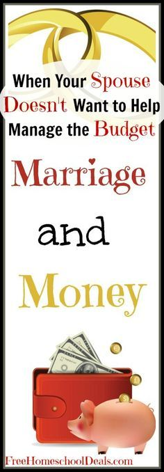 Marriage and Money: When Your Spouse Doesn't Want to Help Manage the Budget |   #DebtFreeHomeschool #FreeHomeschoolDeals #homeschool