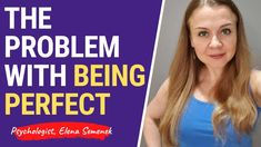 The problem with being perfect. The perfectionist trap. The problem with...