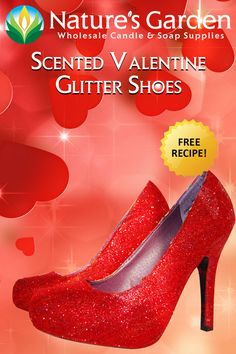 Scented Valentine Glitter Shoes Recipe by Natures Garden.