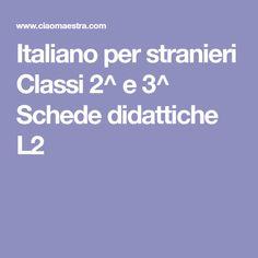Italiano per stranieri Classi 2^ e 3^ Schede didattiche L2 Songs To Sing, Driftwood, Alphabet, Drift Wood