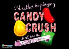 I'd rather be playing candy crush tshirt