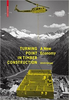 Turning point in timber construction : A new economy / Ulrich Dangel. Signatura: 45 DAN 0 Na Biblioteca: http://kmelot.biblioteca.udc.es/record=b1548334~S1*gag