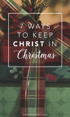 7 Ways To Keep Christ In Christmas