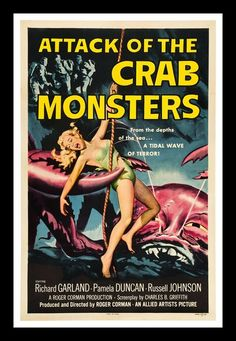 printables, classic posters, free download, graphic design, horror movie, movies, retro prints, theater, vintage, vintage posters, Attack of the Crab Monster - Vintage Horror Movie Poster
