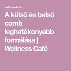 A külső és belső comb leghatékonyabb formálása   Wellness Café