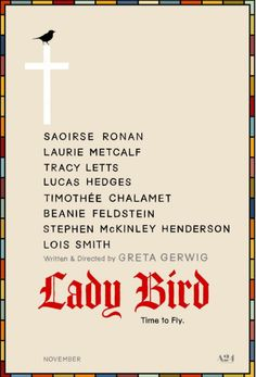 First Poster for A24's 'Lady Bird' - Starring Saoirse Ronan Laurie Metcalf Tracy Letts Lucas Hedges and Timothee Chalamet - Written & Directed by Greta Gerwig