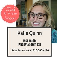 Katie Quinn - Food Blogger! How she influences thousands of fans each week with her food videos! Click the link to listen: http://www.blogtalkradio.com/mgnradio/2015/03/07/katie-quinn--building-a-huge-brand-in-the-food-industry