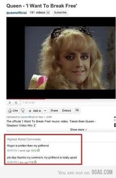 Roger Taylor dressing up as a girl for Queen's video. The comedy here is in the comments section...