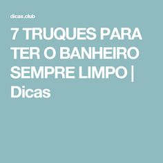 7 TRUQUES PARA TER O BANHEIRO SEMPRE LIMPO   Dicas
