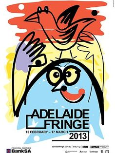 The winning Adelaide Fringe 2013 poster design by their local artist, Andy Petrusevics Festival Logo, Festival Posters, Art Festival, Living In Adelaide, City Of Adelaide, Local Festivals, Festivals Around The World, Lobster Fest, Festival Friends