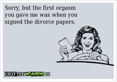 divorce humor:) @jillebeanz8 PRRRRRREACHHHH!!!!!!!!!!! Lmaooooo